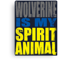 Wolverine is my Spirit Animal Canvas Print