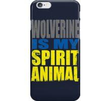 Wolverine is my Spirit Animal iPhone Case/Skin
