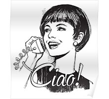 Ciao! - Retro - Woman on landline phone Poster