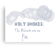 Holy Smokes! The biscuits are on fire. Canvas Print