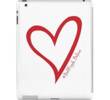 #BeARipple...Believe Red Heart on White iPad Case/Skin