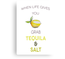 When life gives you lemon, grab tequila and salt Canvas Print
