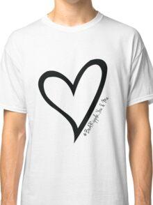 #BeARipple...You & Me Black Heart on White Classic T-Shirt