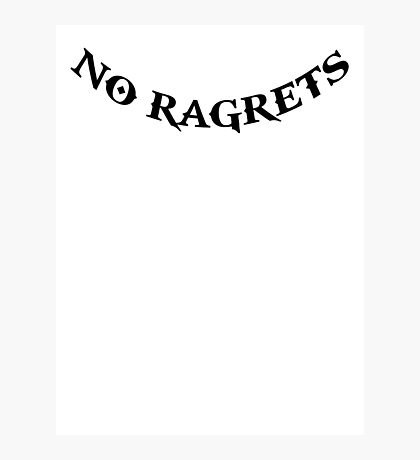 No Ragrets Photographic Print