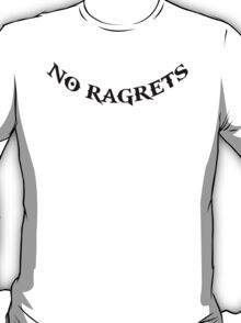No Ragrets T-Shirt