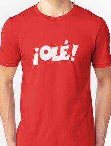 ¡Olé! Unisex T-Shirt