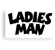 Ladies Man Canvas Print