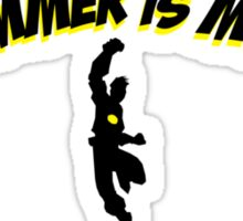The Hammer is my penis Sticker
