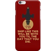 TIL THE DAY THAT YOU DIE.  iPhone Case/Skin