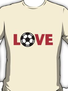 Football – Love / Soccer – Love T-Shirt