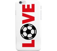 Football – Love / Soccer – Love iPhone Case/Skin