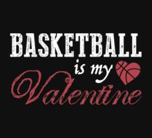 My Valentine Basketball T-shirt by musthavetshirts