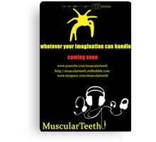 Promote yourself comp - MuscularTeeth Poster Canvas Print