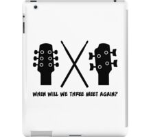 When will Guitar, Bass and Drums meet again? iPad Case/Skin