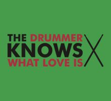 The Drummer knows what love is Kids Clothes