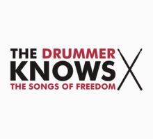 The Drummer knows the songs of freedom Kids Clothes