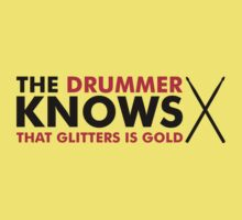The Drummer knows that glitters is gold Baby Tee