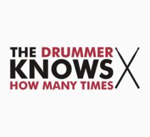The Drummer knows how many times T-Shirt