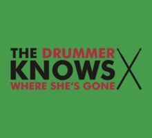 The Drummer knows where she is gone Kids Clothes