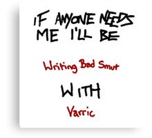 If Anyone Needs Me - Varric Canvas Print