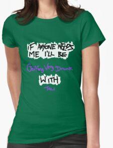 If Anyone Needs Me - Tali T-Shirt