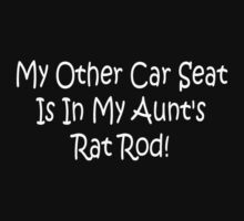 My Other Car Seat In My Aunts Rat Rod by Gear4Gearheads