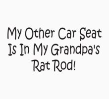 My Other Car Seat In My Grandpas Rat Rod by Gear4Gearheads
