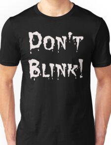 Don't Blink! (2) Unisex T-Shirt