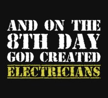 8th Day Electricians T-shirt by musthavetshirts