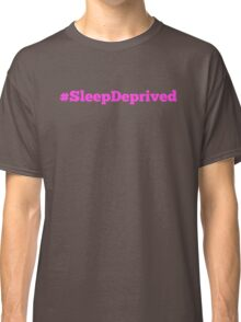 #SleepDeprived Classic T-Shirt