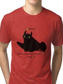 toothless> Tri-blend T-Shirt