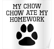 My Chow Chow Ate My Homework Poster
