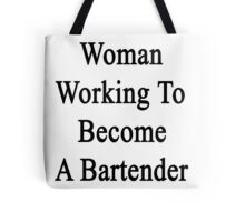 Woman Working To Become A Bartender  Tote Bag