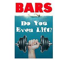 Bars - Do You Even Lift Bodybuilding Gym Mashup Photographic Print