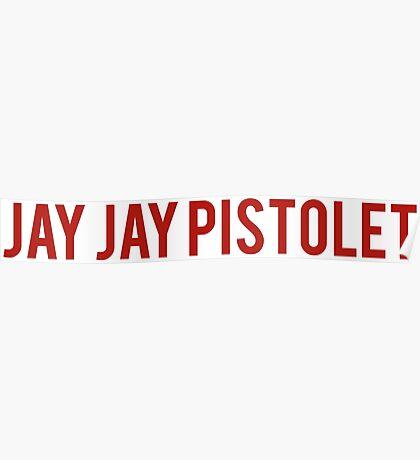 Jay Jay Pistolet Poster