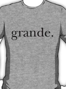 grande. T-Shirt