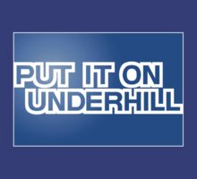 Put It On Underhill by AngryMongo