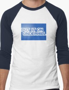 Put It On Underhill Men's Baseball ¾ T-Shirt