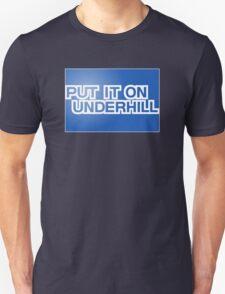Put It On Underhill T-Shirt