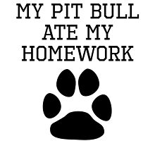My Pit Bull Ate My Homework by kwg2200