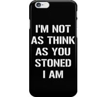 Stoned. iPhone Case/Skin