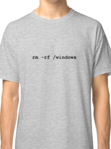 rm -rf /windows Classic T-Shirt