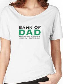 Bank Of Dad Women's Relaxed Fit T-Shirt