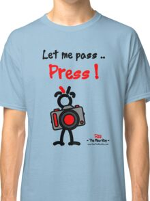Red - The New Guy - Let me pass .. Press ! Classic T-Shirt