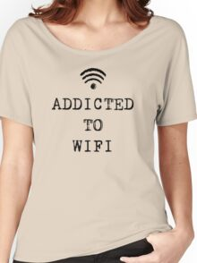 ADDICTED TO WIFI Women's Relaxed Fit T-Shirt