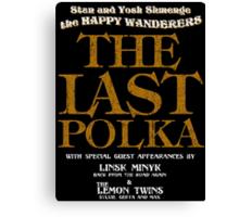 The Shmenges - The Last Polka  Canvas Print