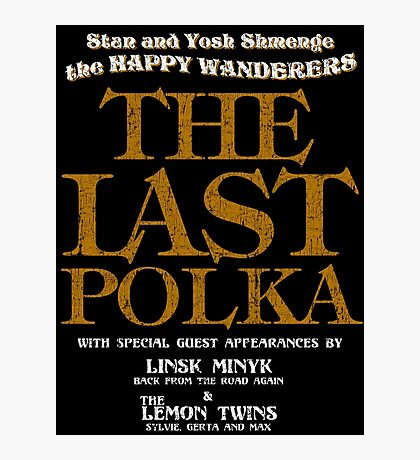 The Shmenges - The Last Polka  Photographic Print