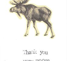 Thank You Very Moose by bluespecsstudio