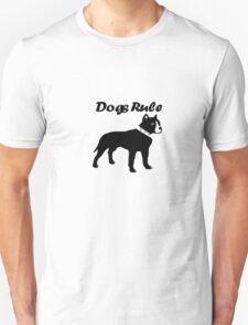 Dogs Rule Unisex T-Shirt