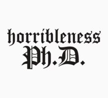 Ph.D In Horribleness Light Version by Bobgoblin32
